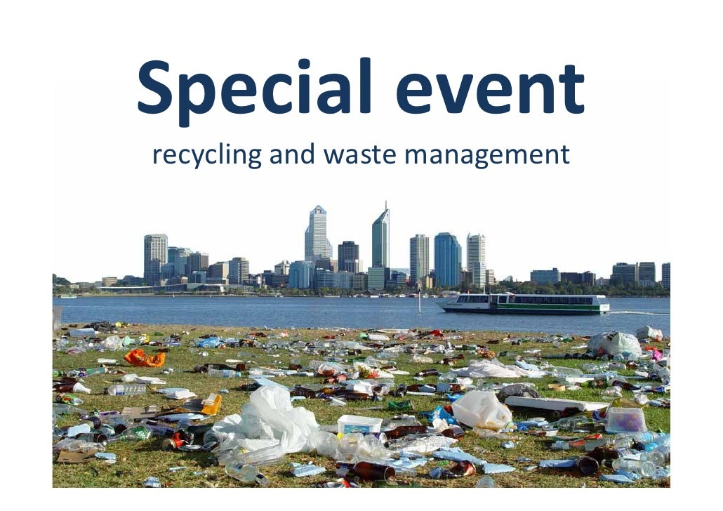 Special event recycling and waste management  Presentation by Manny Manatakis, 30th September 2008  Environmental Change M...