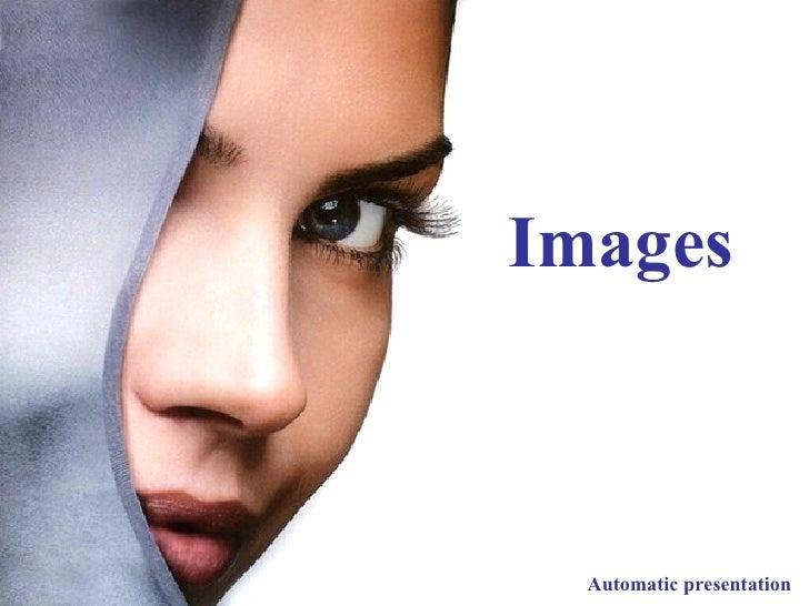 Images Automatic presentation