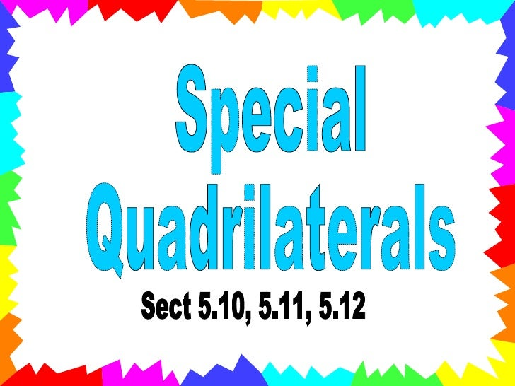 Special  Quadrilaterals Sect 5.10, 5.11, 5.12