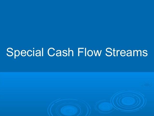 Special Cash Flow Streams