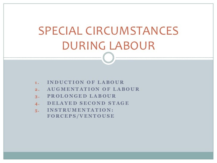 Special circumstances during labour by UM