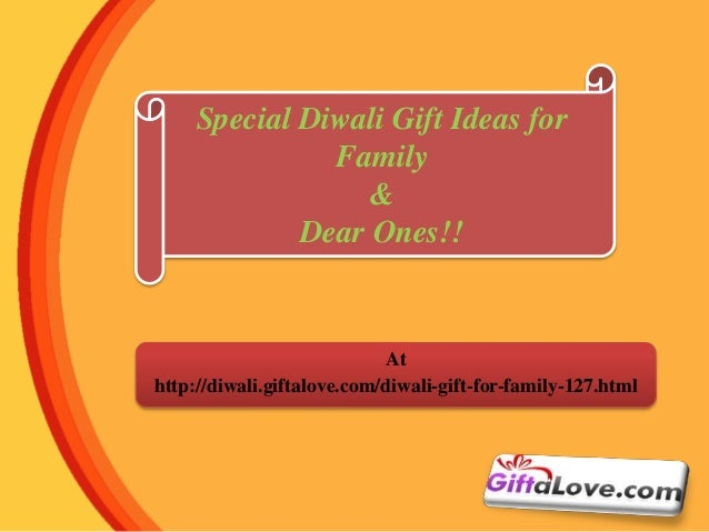 Special Diwali Gift Ideas For Family Dear Ones