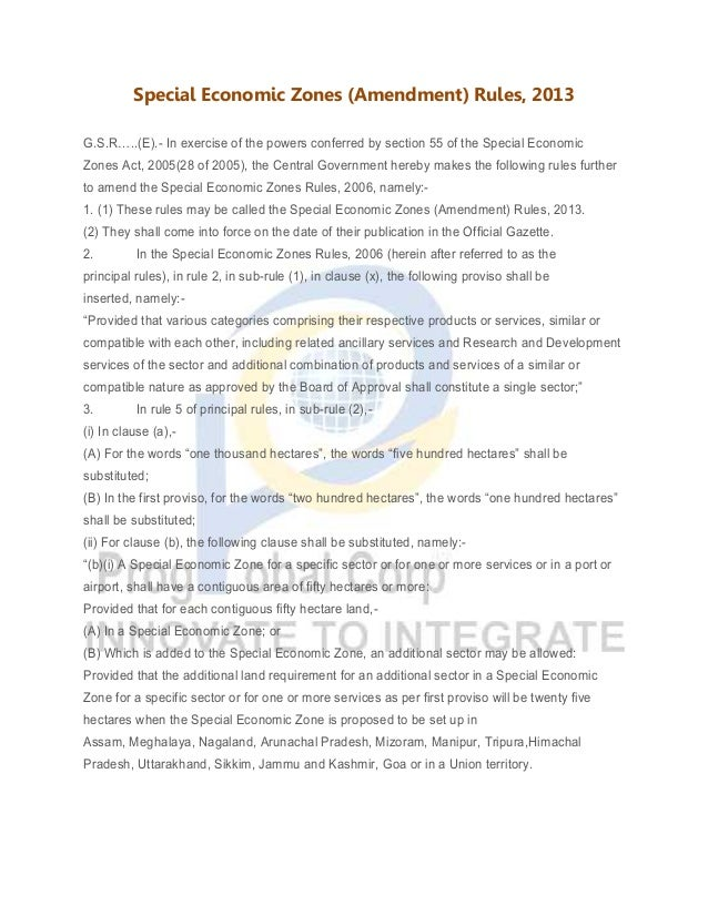 Special Economic Zones (Amendment) Rules, 2013 G.S.R…..(E).- In exercise of the powers conferred by section 55 of the Spec...