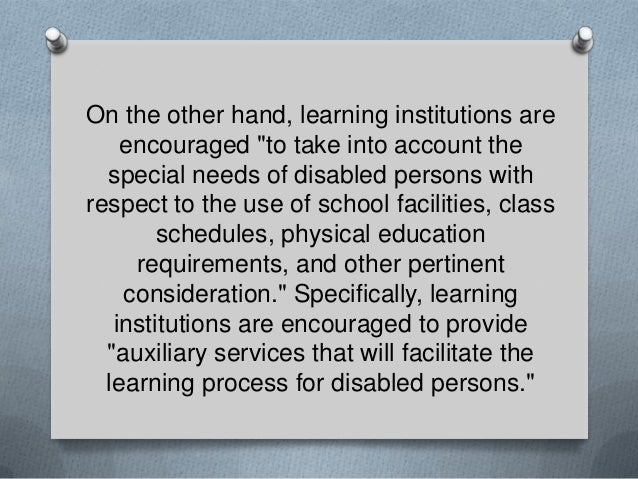"""On the other hand, learning institutions are encouraged """"to take into account the special needs of disabled persons with r..."""