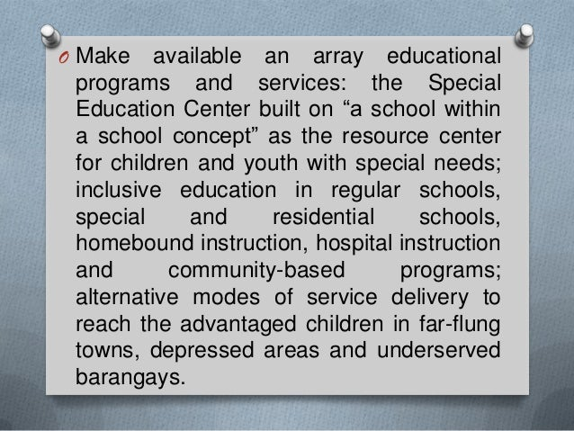 """O Make  available an array educational programs and services: the Special Education Center built on """"a school within a sch..."""