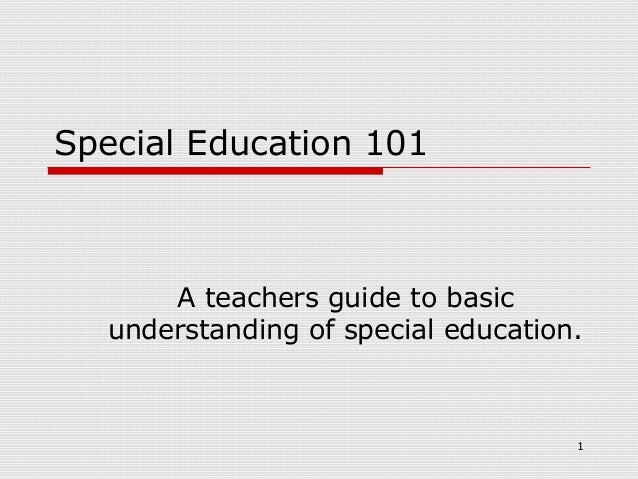 Special Education 101       A teachers guide to basic   understanding of special education.                               ...