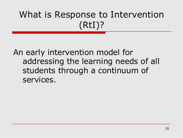 What is Response to Intervention              (RtI)?An early intervention model for  addressing the learning needs of all ...