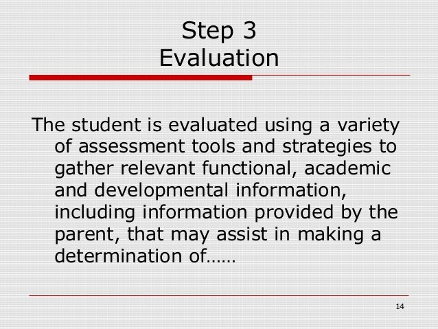 Step 3             EvaluationThe student is evaluated using a variety  of assessment tools and strategies to  gather relev...