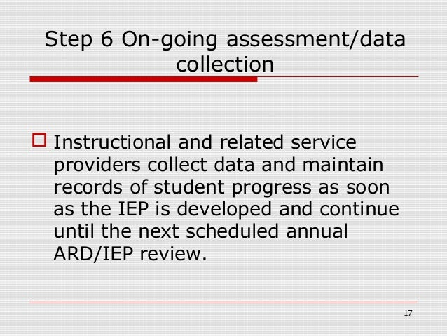 Step 6 On-going assessment/data            collection Instructional and related service  providers collect data and maint...