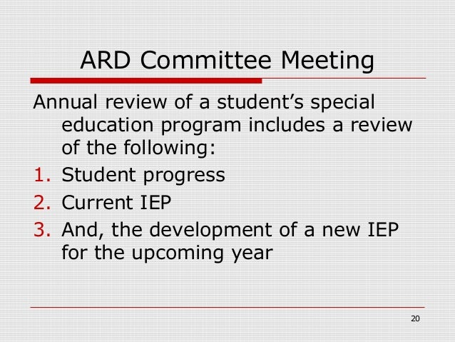 ARD Committee MeetingAnnual review of a student's special   education program includes a review   of the following:1. Stud...