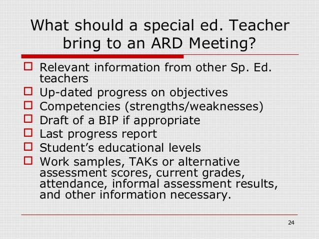 What should a special ed. Teacher    bring to an ARD Meeting? Relevant information from other Sp. Ed.  teachers Up-dated...