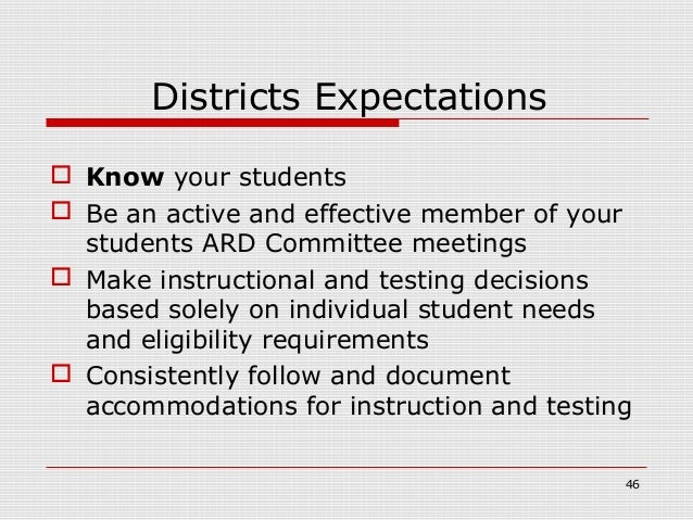 Districts Expectations Know your students Be an active and effective member of your  students ARD Committee meetings Ma...