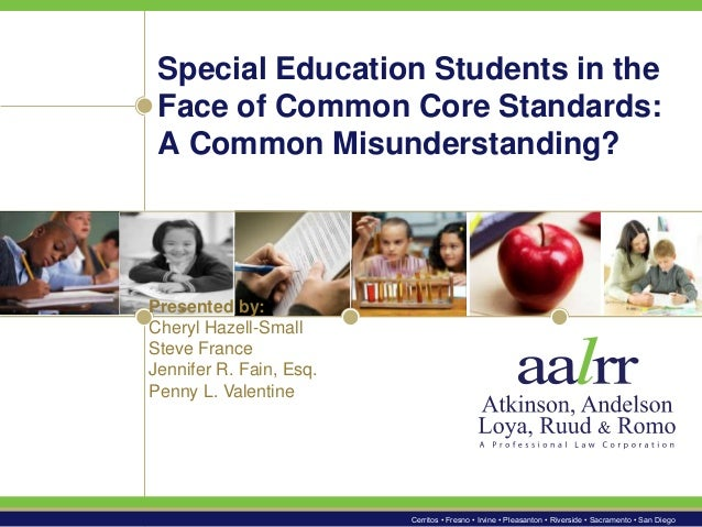 Special Education Students in the Face of Common Core Standards: A Common Misunderstanding?  Presented by: Cheryl Hazell-S...