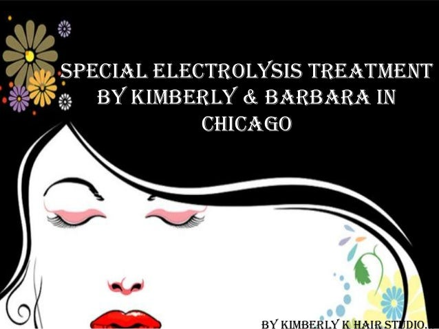 Special Electrolysis Treatment by Kimberly & Barbara in Chicago