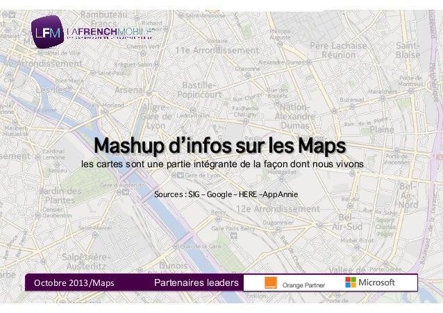 Mashup d'infos sur les Maps Sources : SIG – Google – HERE –AppAnnie les cartes sont une partie intégrante de la façon dont...