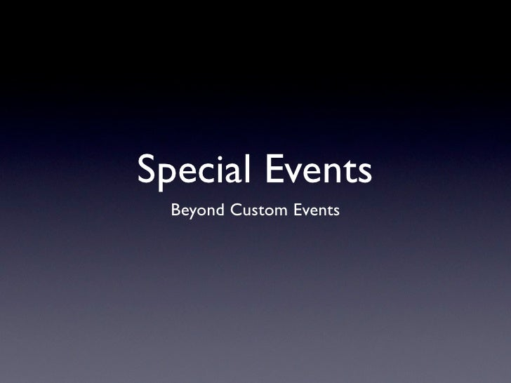 Special Events  Beyond Custom Events