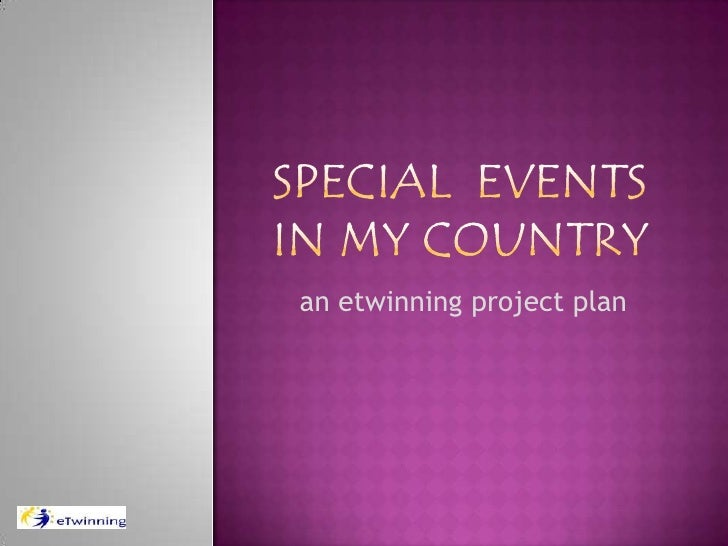 Special  Events in My Country<br />an etwinningproject plan<br />