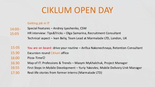 CIKLUM OPEN DAY Getting job in IT Special Features – Andrey Lyashenko, CSM HR interview: Tips&Tricks – Olga Samarina, Recr...