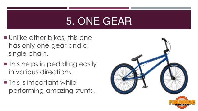 5. ONE GEAR  Unlike other bikes, this one  has only one gear and a single chain.   This helps in pedalling easily  in va...