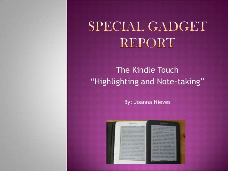 """The Kindle Touch""""Highlighting and Note-taking""""        By: Joanna Nieves"""