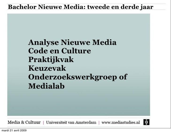 Bachelor Nieuwe Media: tweede en derde jaar                           Analyse Nieuwe Media                       Code en C...
