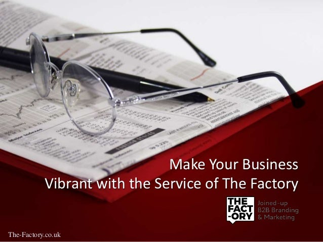 Make Your Business Vibrant with the Service of The Factory The-Factory.co.uk