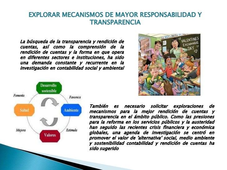 EXPLORAR MECANISMOS DE MAYOR RESPONSABILIDAD Y                   TRANSPARENCIALa búsqueda de la transparencia y rendición ...