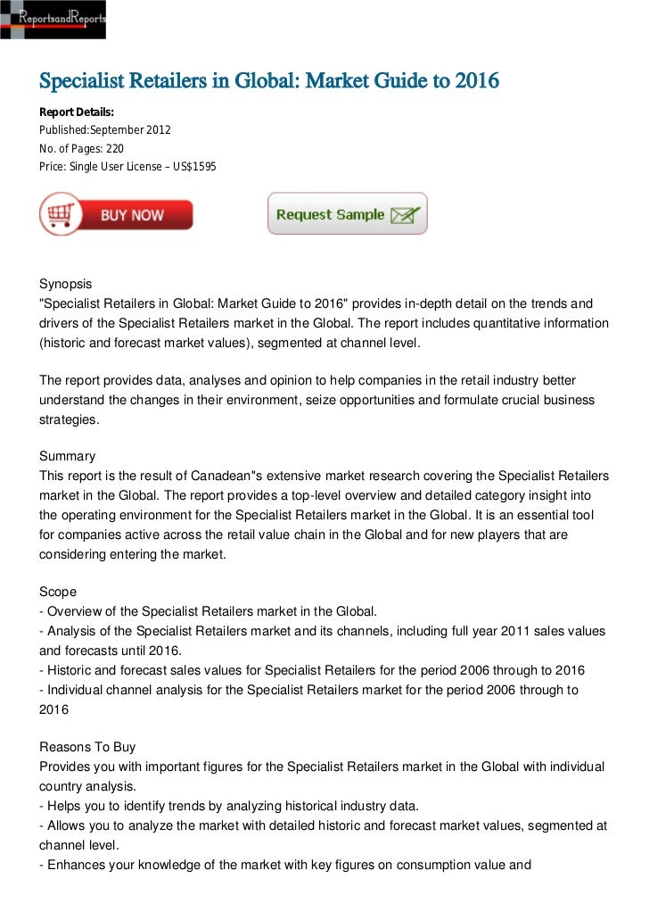 Specialist Retailers in Global: Market Guide to 2016Report Details:Published:September 2012No. of Pages: 220Price: Single ...