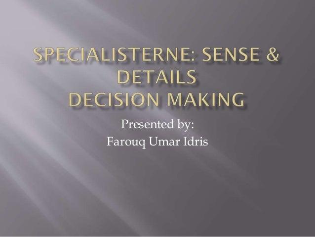 Presented by: Farouq Umar Idris