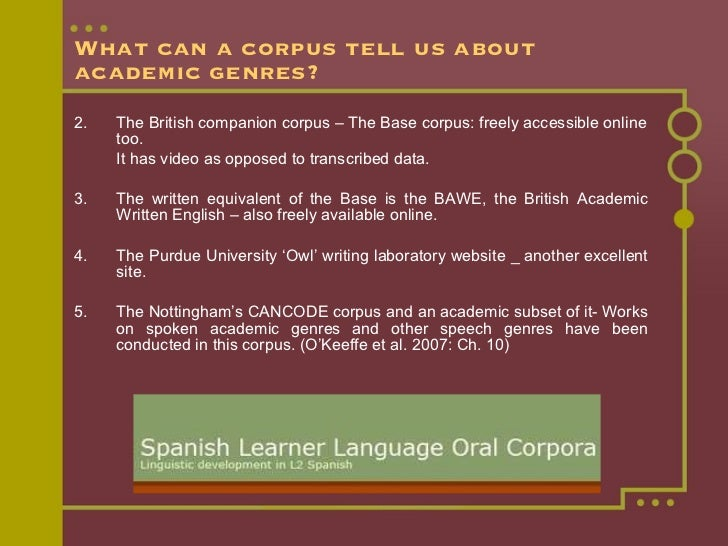 What can a corpus tell us about academic genres? <ul><li>2.  The British companion corpus – The Base corpus: freely access...