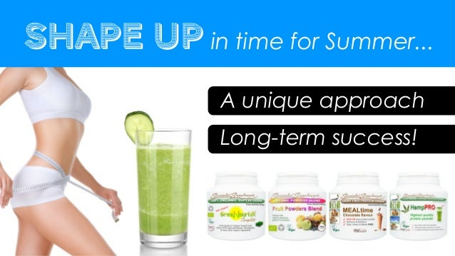 Shape up in time for Summer...              A unique approach              Long-term success!