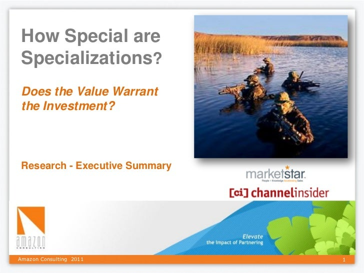 How Special are Specializations? Does the Value Warrant the Investment? Research - Executive SummaryAmazon Consulting 2011...