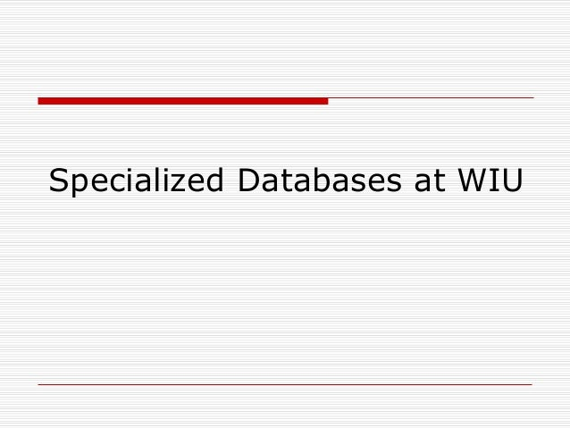 Specialized Databases at WIU