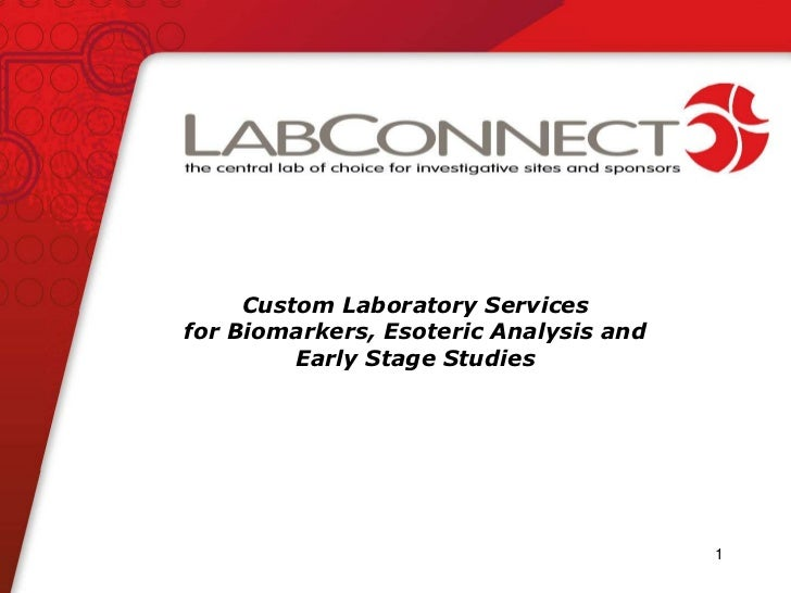 Custom Laboratory Services<br />for Biomarkers, Esoteric Analysis and Early Stage Studies<br />1<br />