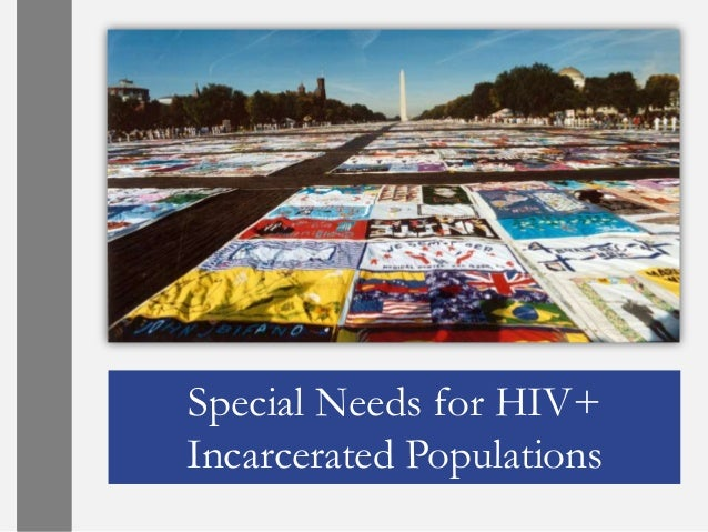 Special Needs for HIV+Incarcerated Populations