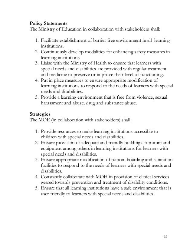 Policy Statements The Ministry of Education in collaboration with stakeholders shall: 1. Facilitate establishment of barri...
