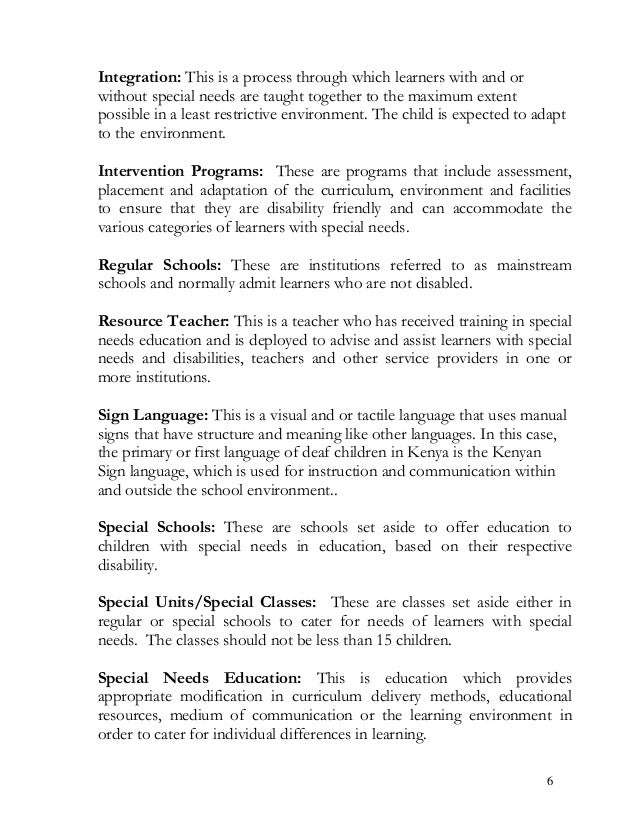 Integration: This is a process through which learners with and or without special needs are taught together to the maximum...