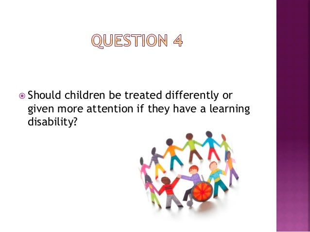 žWhatways would you try to improve the school system in order for it to help children with special needs?