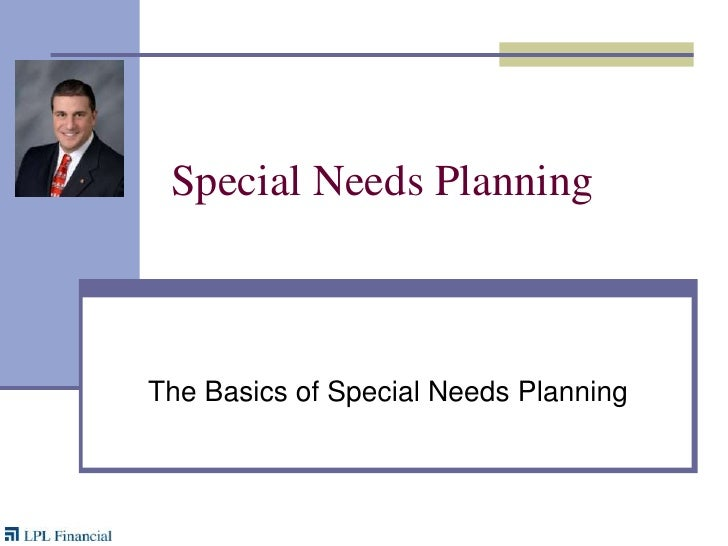 Special Needs Planning<br />The Basics of Special Needs Planning<br />