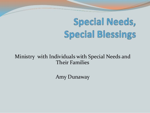Ministry with Individuals with Special Needs and Their Families Amy Dunaway