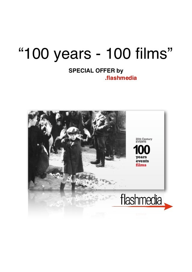 """""""100 years - 100 films"""" SPECIAL OFFER by .flashmedia"""