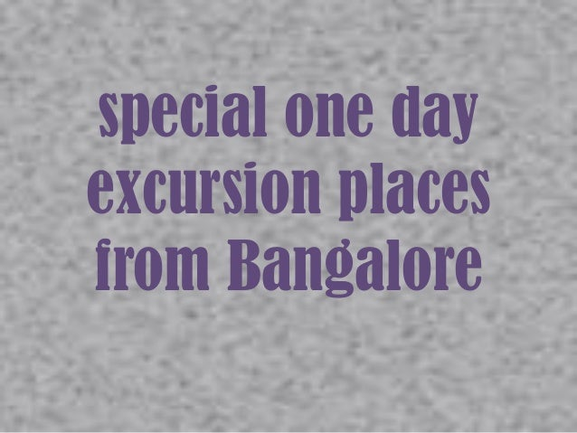 special one day excursion places from Bangalore