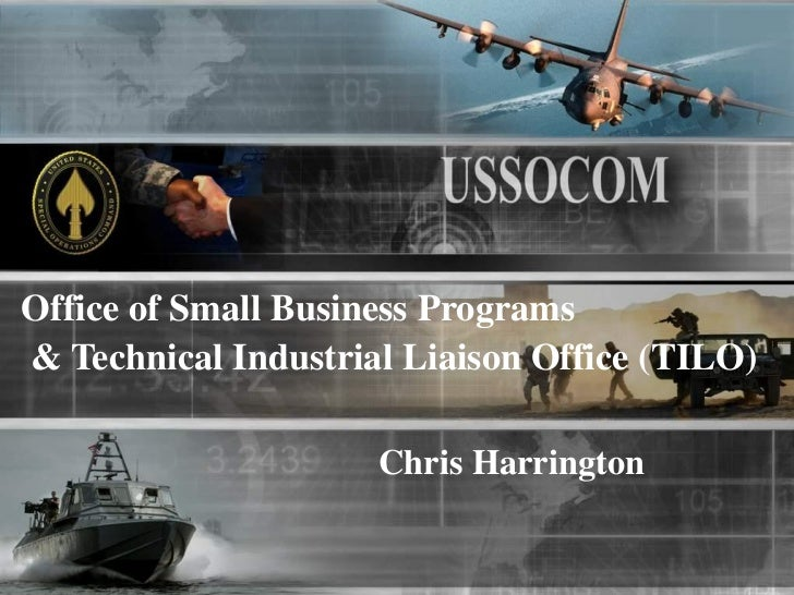 Office of Small Business Programs& Technical Industrial Liaison Office (TILO)                     Chris Harrington