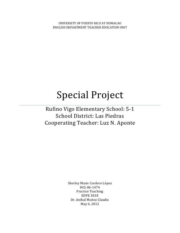 UNIVERSITY OF PUERTO RICO AT HUMACAO   ENGLISH DEPARTMENT TEACHER EDUCATION UNIT     Special ProjectRufino Vigo Elementary...