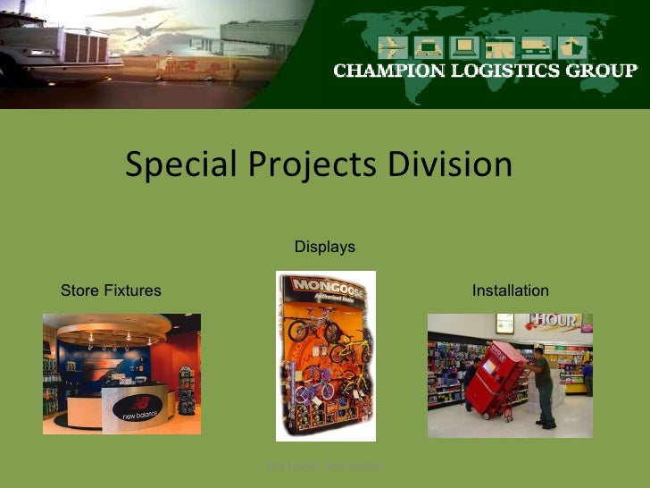 Special Projects Division One Source...One Solution Displays Store Fixtures Installation