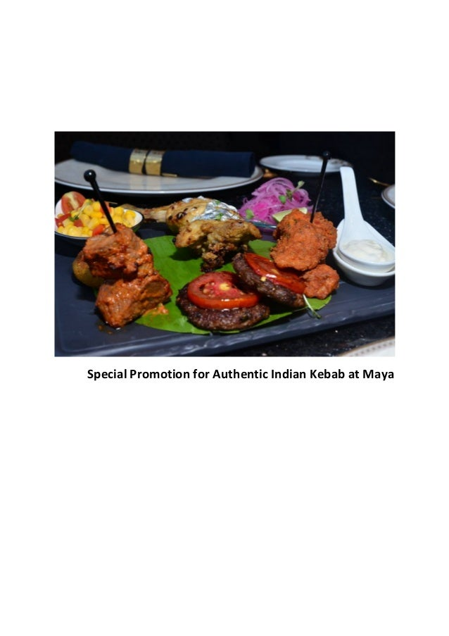 Special Promotion for Authentic Indian Kebab at Maya