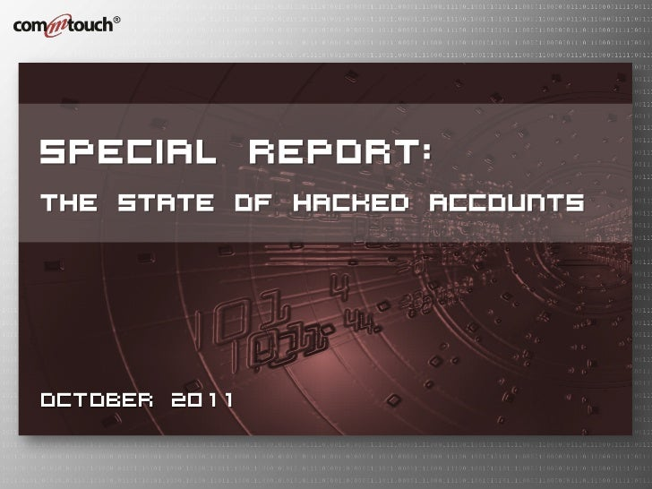 SPECIAL REPORT:The State of Hacked AccountsOctober 2011