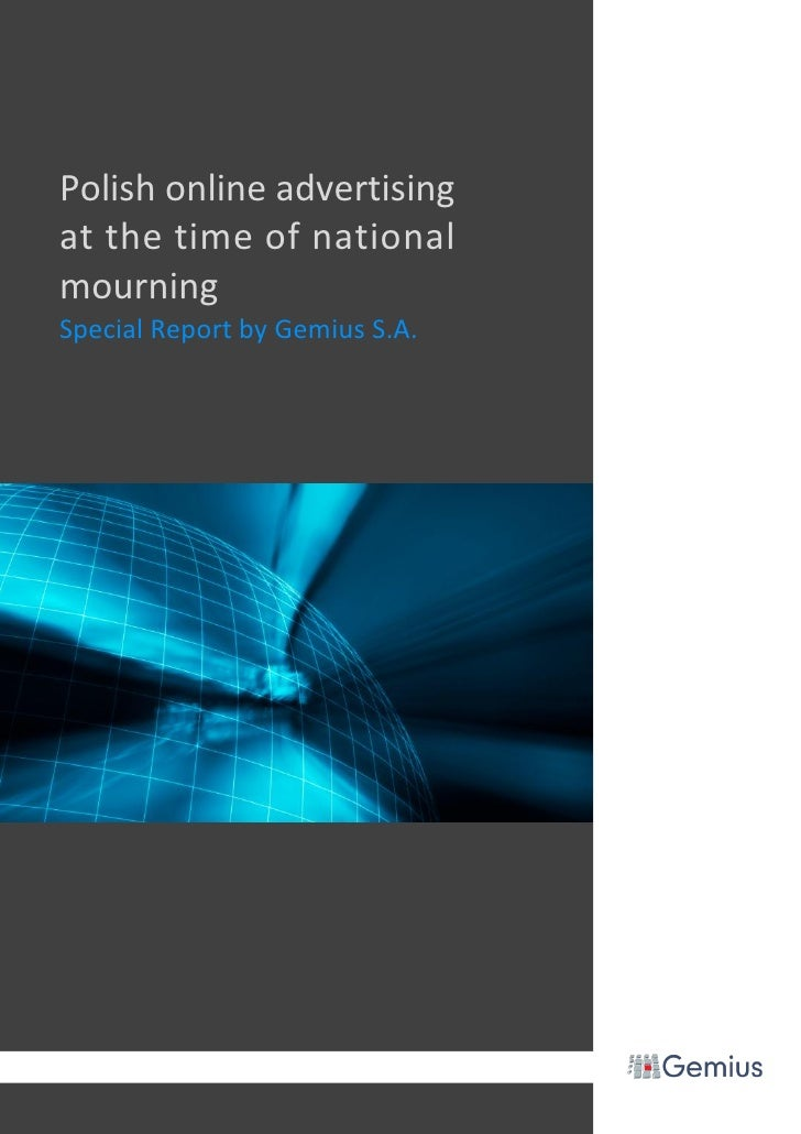 Polish online advertising     at the time of national     mourning     Special Report by Gemius S.A.     1            Woło...