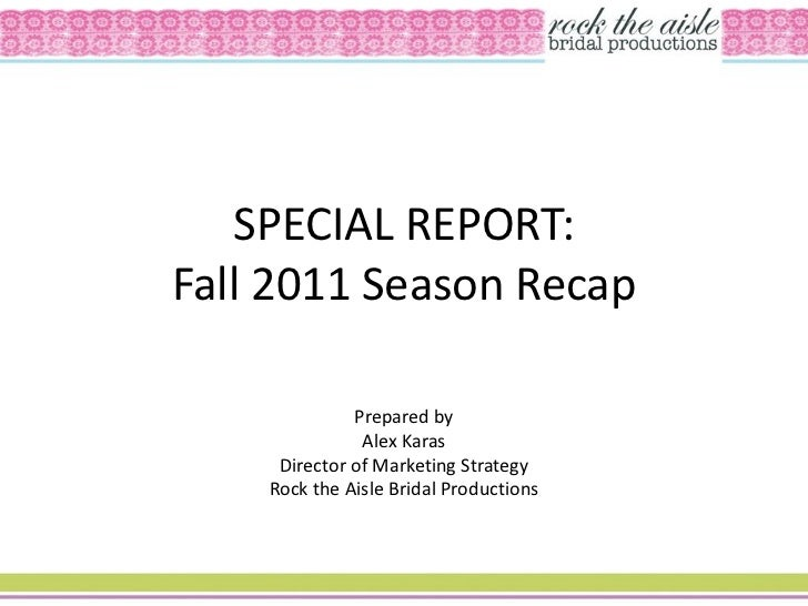 SPECIAL REPORT:Fall 2011 Season Recap              Prepared by               Alex Karas     Director of Marketing Strategy...