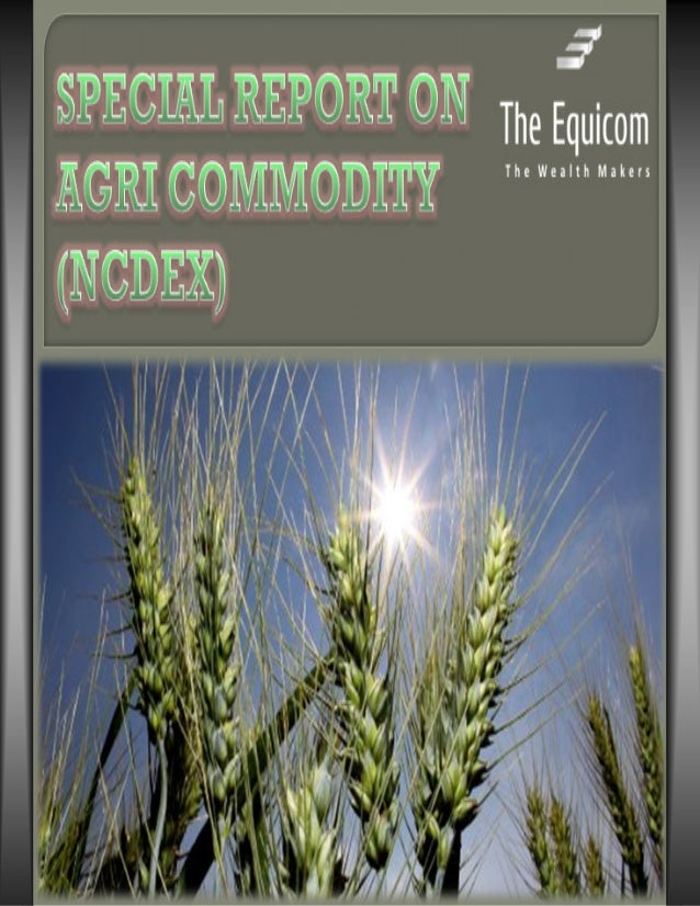 Special report on agri commodity 07 oct